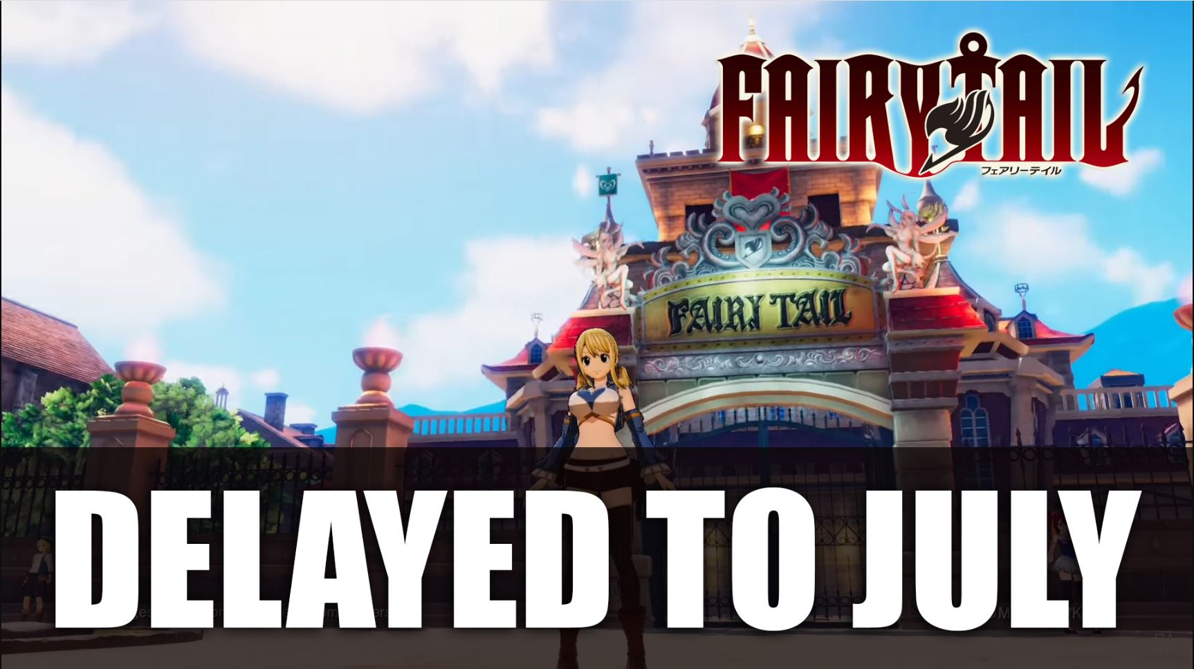 Fairy Tail to postpone the release date to July 30 in Europe and Japan, July 31 in North America